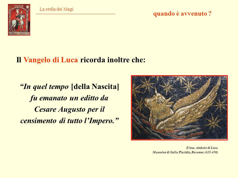 La stella dei Magi quando è avvenuto ? In quel tempo [della Nascita] fu emanato un editto da Cesare Augusto per il censimento di tutto lImpero. Il Van