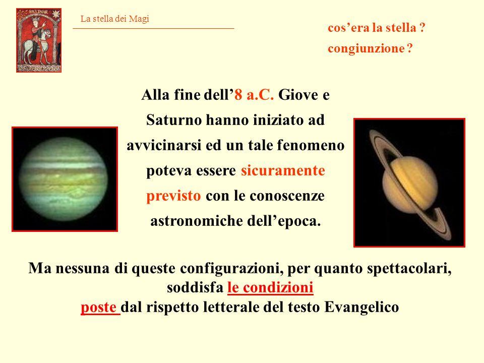 La stella dei Magi cosera la stella ? congiunzione ? Alla fine dell8 a.C. Giove e Saturno hanno iniziato ad avvicinarsi ed un tale fenomeno poteva ess