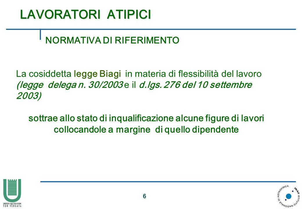 6 La cosiddetta legge Biagi in materia di flessibilità del lavoro (legge delega n. 30/2003 e il d.lgs. 276 del 10 settembre 2003) sottrae allo stato d