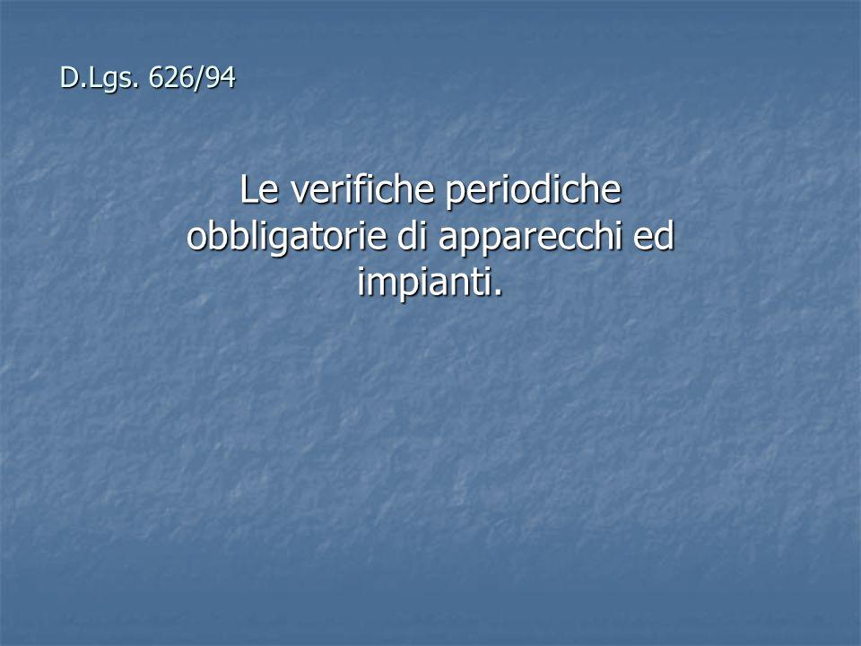 D.Lgs. 626/94 Le verifiche periodiche obbligatorie di apparecchi ed impianti.