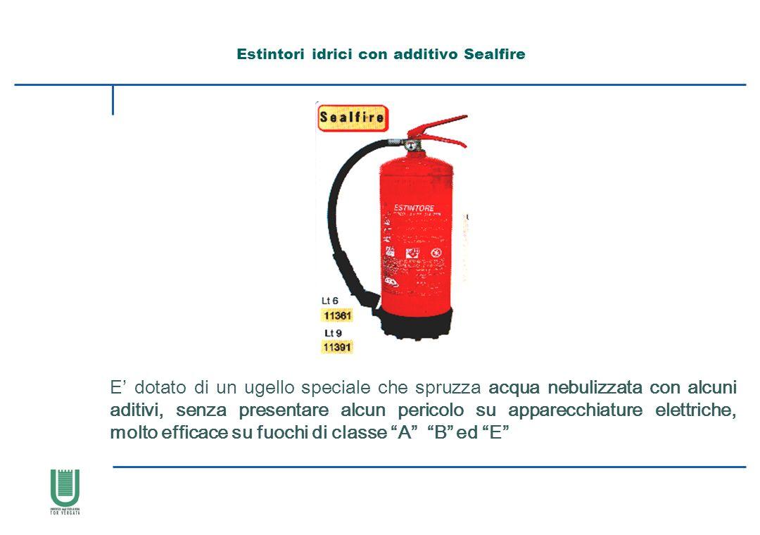 Estintori idrici con additivo Sealfire E dotato di un ugello speciale che spruzza acqua nebulizzata con alcuni aditivi, senza presentare alcun pericol