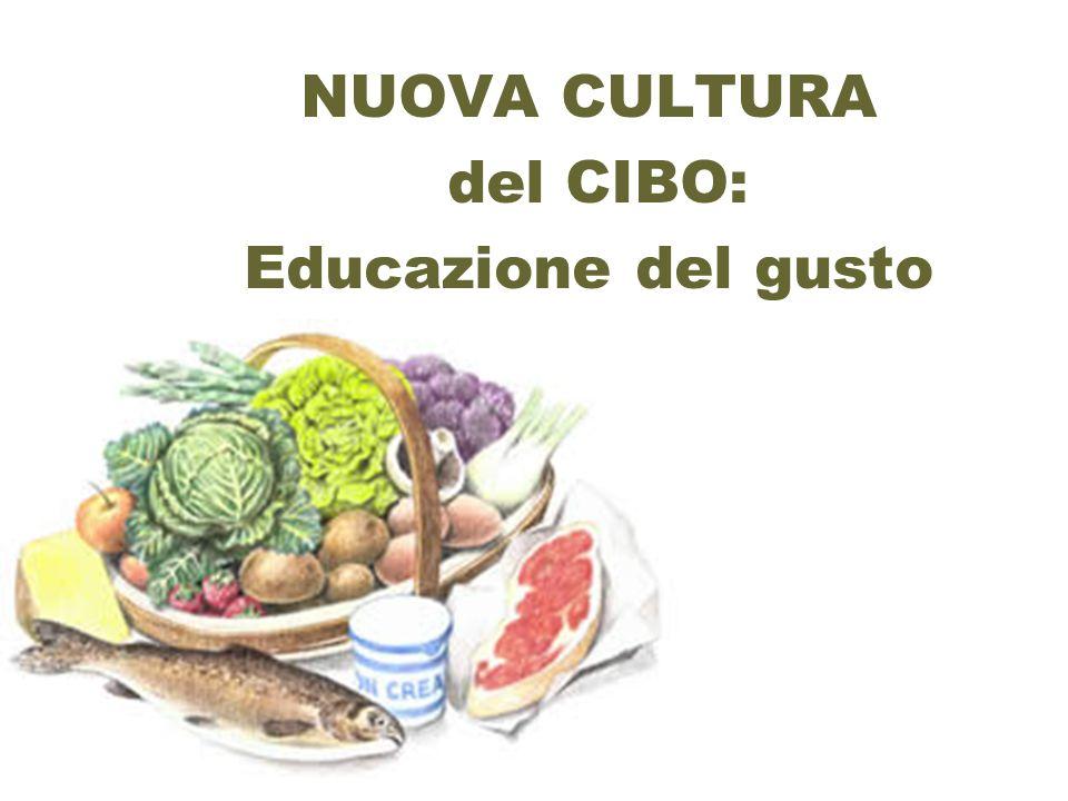NUOVA CULTURA del CIBO: Educazione del gusto