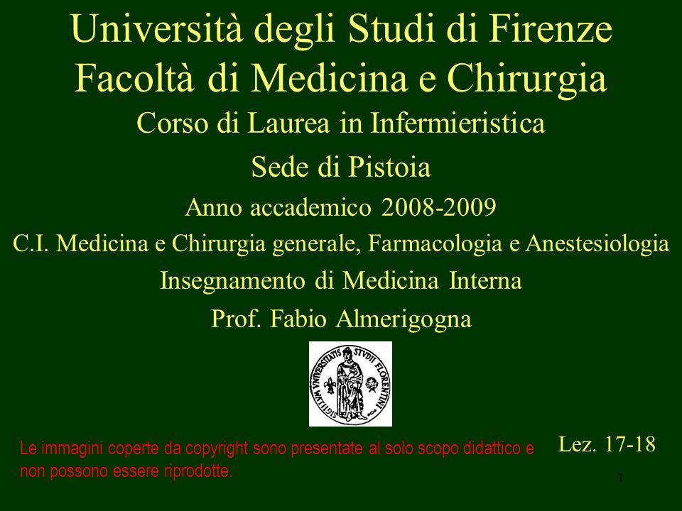1 Università degli Studi di Firenze Facoltà di Medicina e Chirurgia Lez. 17-18 Le immagini coperte da copyright sono presentate al solo scopo didattic