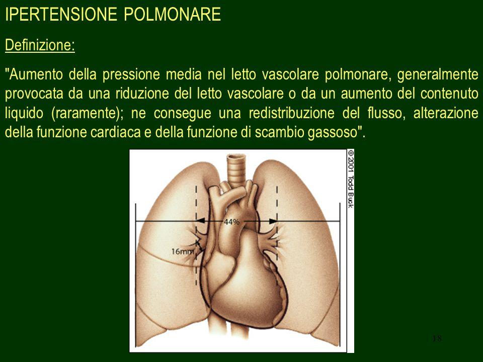 18 IPERTENSIONE POLMONARE Definizione:
