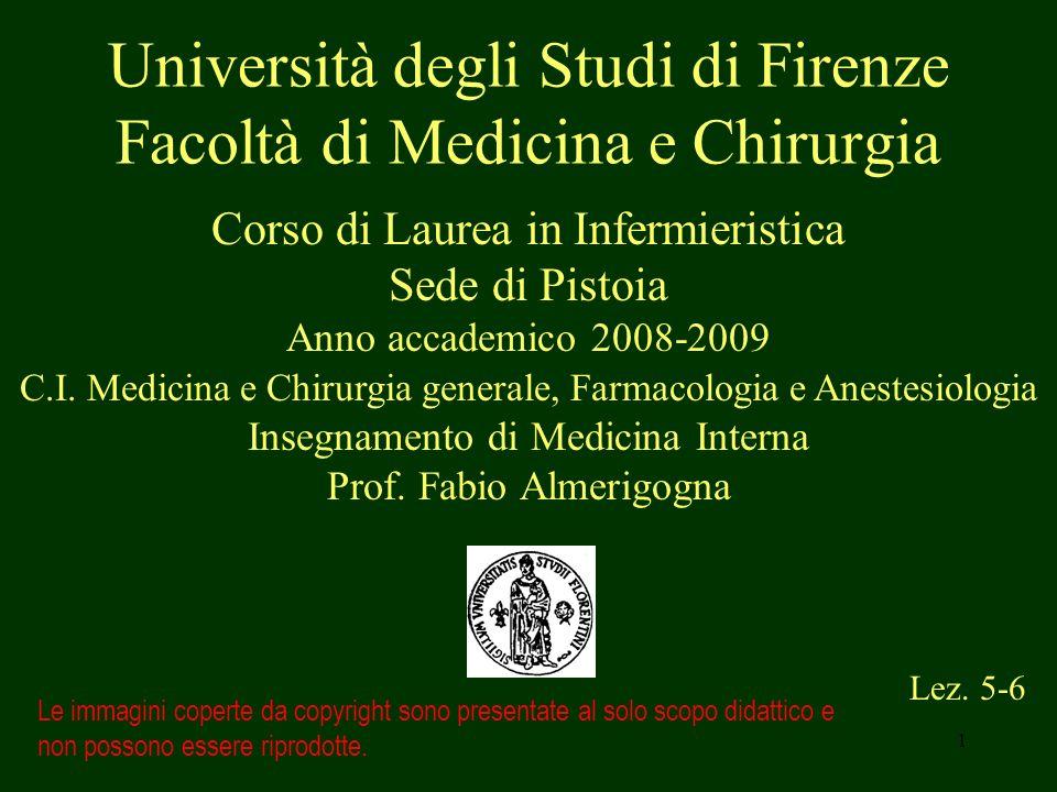 1 Università degli Studi di Firenze Facoltà di Medicina e Chirurgia Lez. 5-6 Le immagini coperte da copyright sono presentate al solo scopo didattico