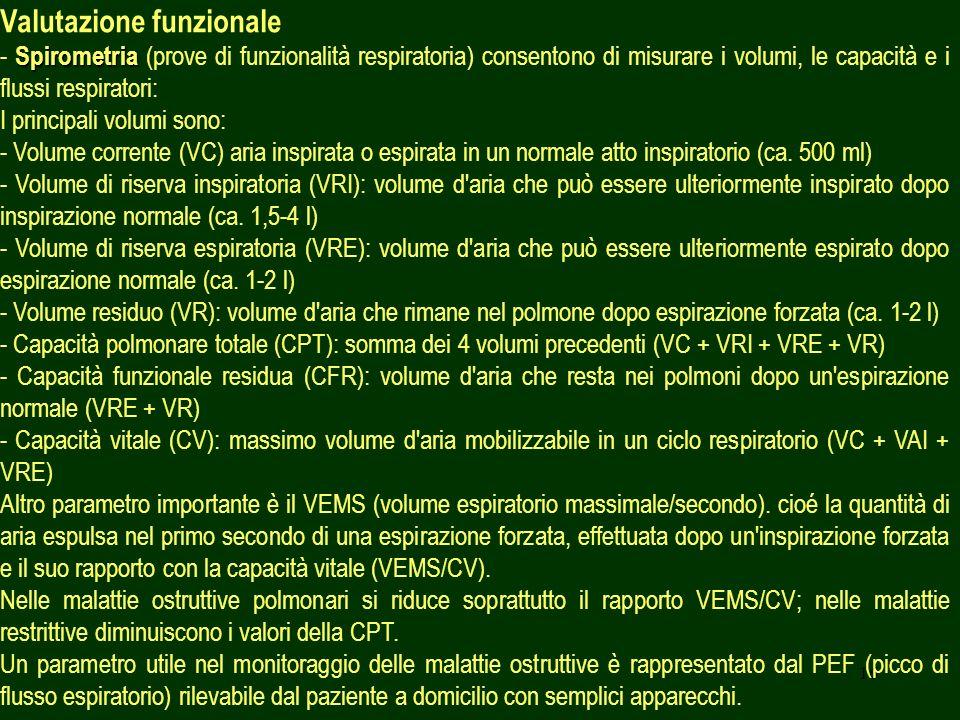 16 Valutazione funzionale Spirometria - Spirometria (prove di funzionalità respiratoria) consentono di misurare i volumi, le capacità e i flussi respi