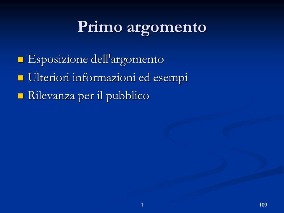 1091 Primo argomento Esposizione dell argomento Esposizione dell argomento Ulteriori informazioni ed esempi Ulteriori informazioni ed esempi Rilevanza per il pubblico Rilevanza per il pubblico
