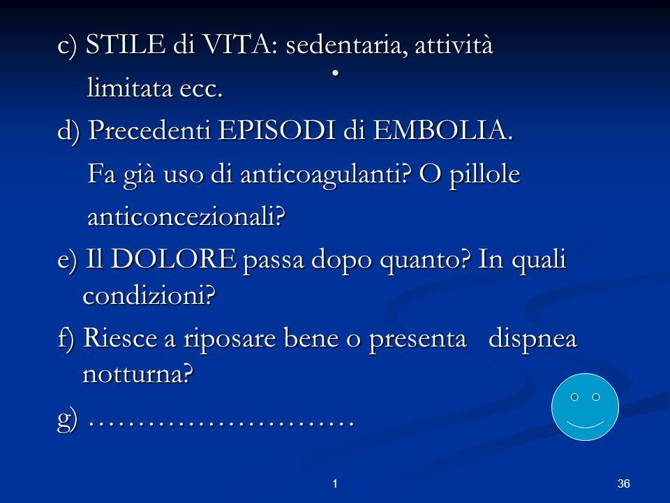 361.c) STILE di VITA: sedentaria, attività limitata ecc.