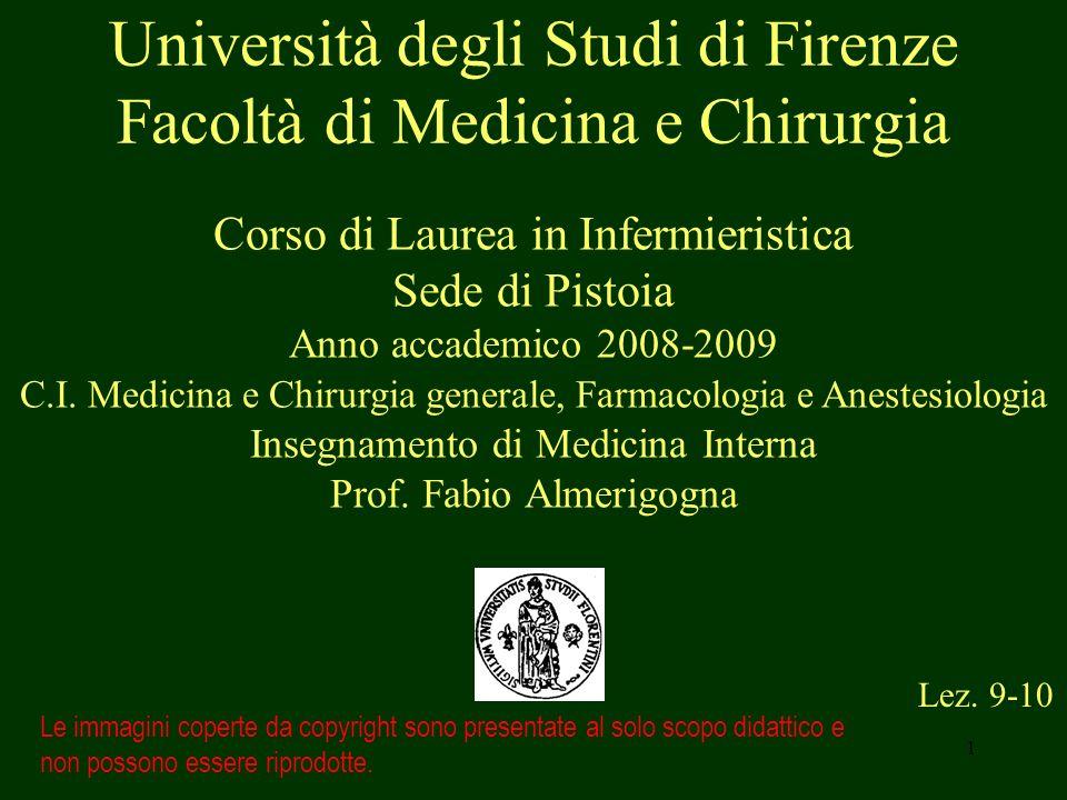 1 Università degli Studi di Firenze Facoltà di Medicina e Chirurgia Lez. 9-10 Le immagini coperte da copyright sono presentate al solo scopo didattico
