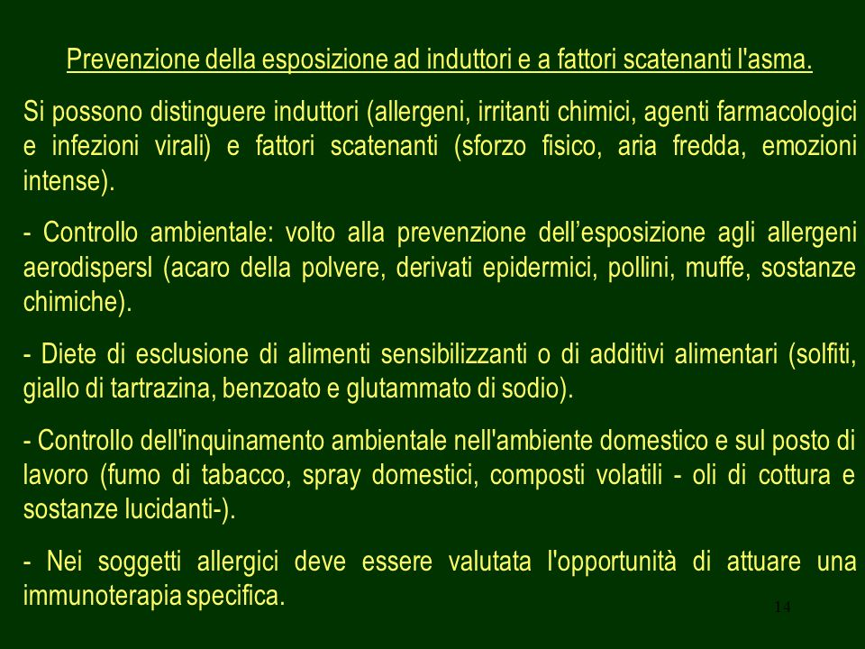 14 Prevenzione della esposizione ad induttori e a fattori scatenanti l'asma. Si possono distinguere induttori (allergeni, irritanti chimici, agenti fa
