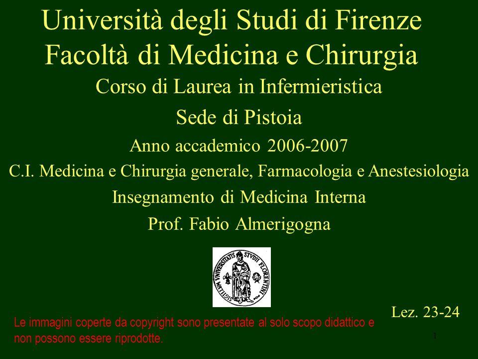 1 Università degli Studi di Firenze Facoltà di Medicina e Chirurgia Lez. 23-24 Le immagini coperte da copyright sono presentate al solo scopo didattic