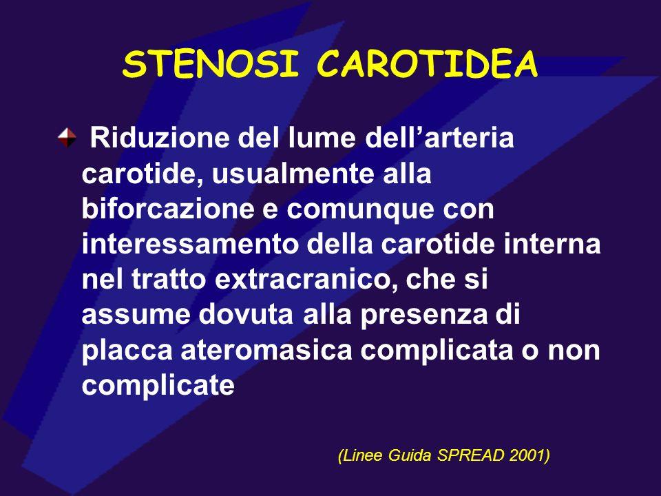 Riduzione del lume dellarteria carotide, usualmente alla biforcazione e comunque con interessamento della carotide interna nel tratto extracranico, ch