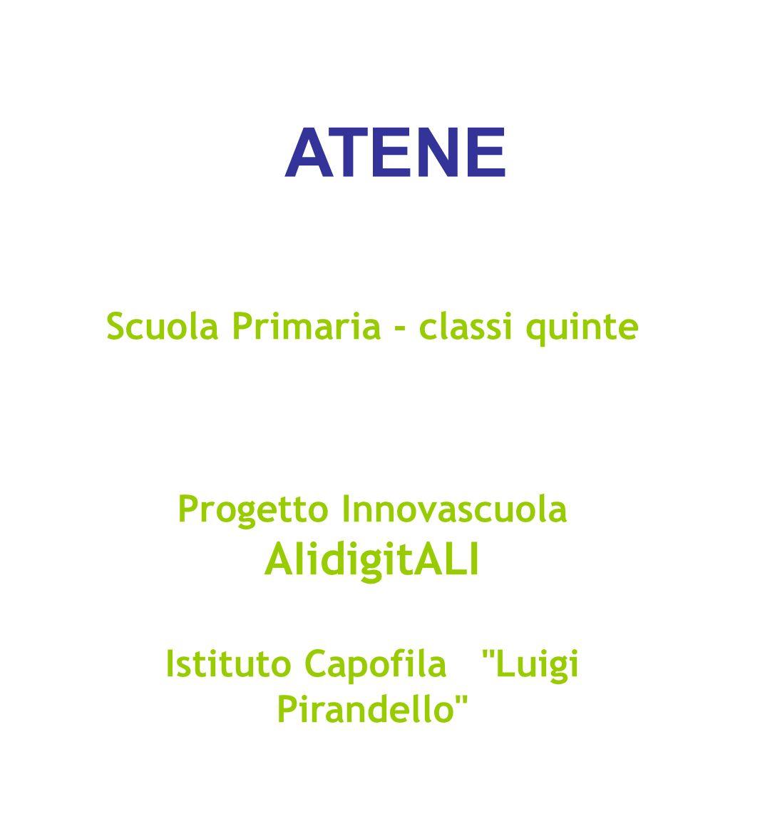 ATENE Scuola Primaria - classi quinte Progetto Innovascuola AIidigitALI Istituto Capofila