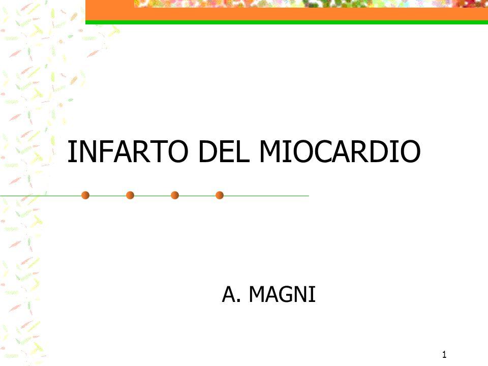 1 INFARTO DEL MIOCARDIO A. MAGNI