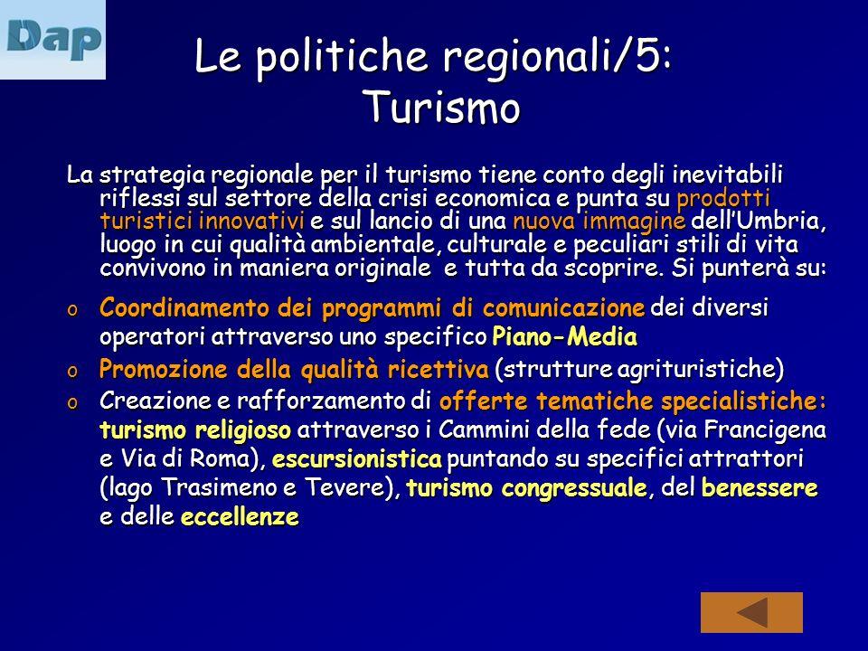Le politiche regionali/5: Turismo La strategia regionale per il turismo tiene conto degli inevitabili riflessi sul settore della crisi economica e pun