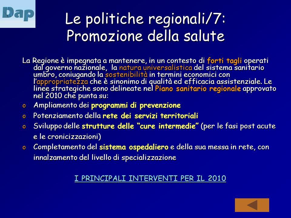 Le politiche regionali/7: Promozione della salute La Regione è impegnata a mantenere, in un contesto di forti tagli operati dal governo nazionale, la