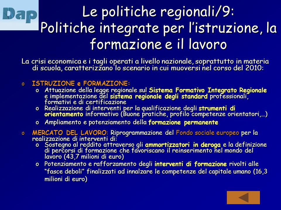 Le politiche regionali/9: Politiche integrate per listruzione, la formazione e il lavoro La crisi economica e i tagli operati a livello nazionale, sop