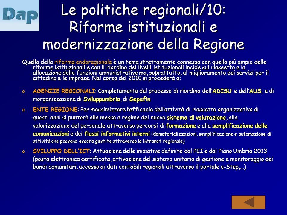 Le politiche regionali/10: Riforme istituzionali e modernizzazione della Regione Quello della riforma endoregionale è un tema strettamente connesso co