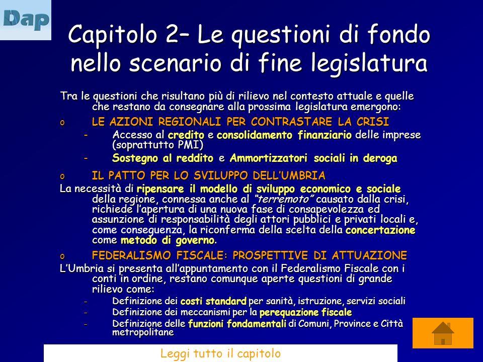 Capitolo 2– Le questioni di fondo nello scenario di fine legislatura Tra le questioni che risultano più di rilievo nel contesto attuale e quelle che r