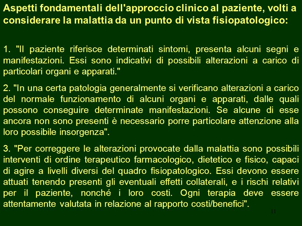 11 Aspetti fondamentali dell'approccio clinico al paziente, volti a considerare la malattia da un punto di vista fisiopatologico: 1.