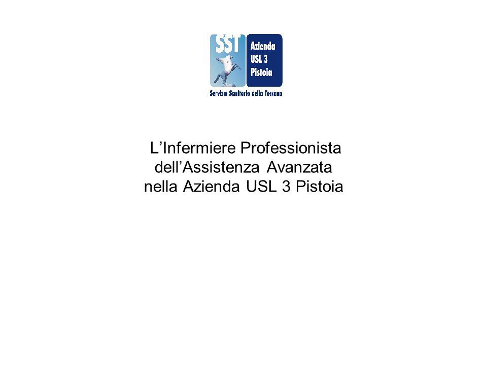 LInfermiere Professionista dellAssistenza Avanzata nella Azienda USL 3 Pistoia