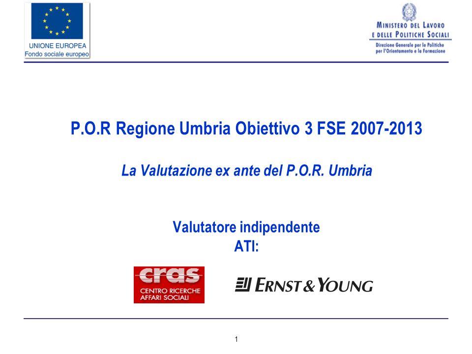 1 P.O.R Regione Umbria Obiettivo 3 FSE 2007-2013 La Valutazione ex ante del P.O.R.