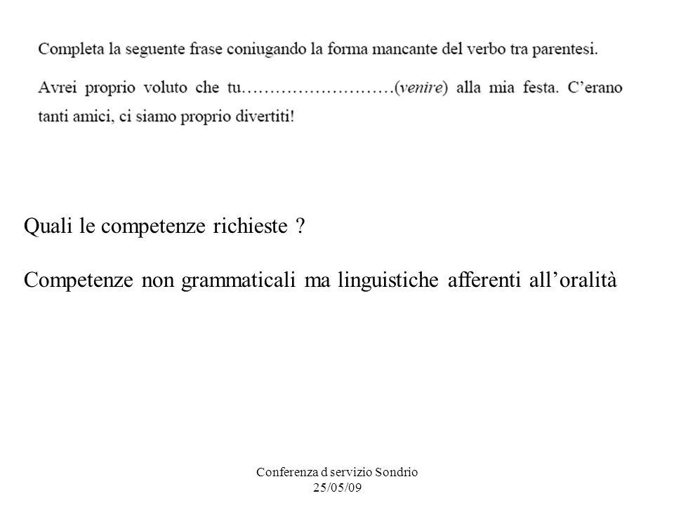 Quali le competenze richieste Competenze non grammaticali ma linguistiche afferenti alloralità