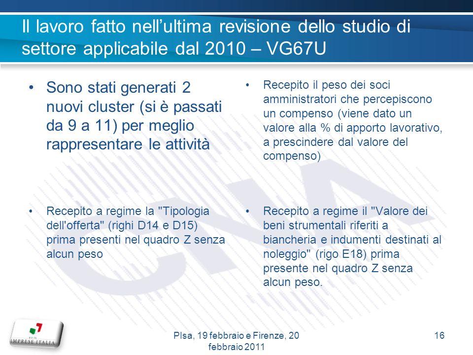 Il lavoro fatto nellultima revisione dello studio di settore applicabile dal 2010 – VG67U Sono stati generati 2 nuovi cluster (si è passati da 9 a 11)