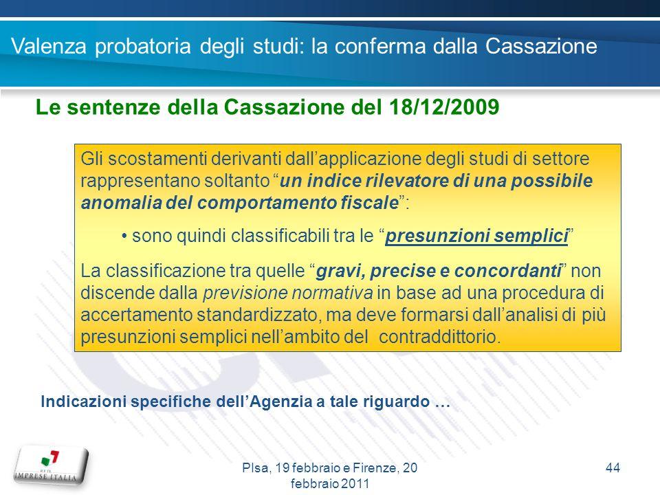 Valenza probatoria degli studi: la conferma dalla Cassazione Le sentenze della Cassazione del 18/12/2009 Gli scostamenti derivanti dallapplicazione de