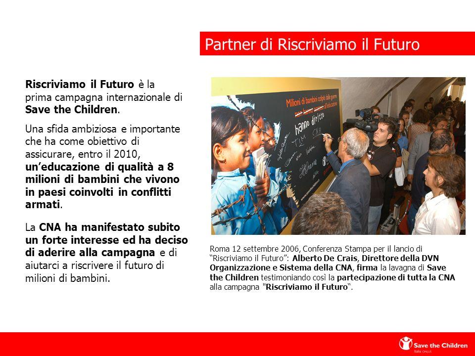 Partner di Riscriviamo il Futuro La CNA ha manifestato subito un forte interesse ed ha deciso di aderire alla campagna e di aiutarci a riscrivere il futuro di milioni di bambini.