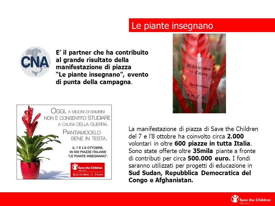 Le piante insegnano La manifestazione di piazza di Save the Children del 7 e l 8 ottobre ha coinvolto circa 2.000 volontari in oltre 600 piazze in tutta Italia.