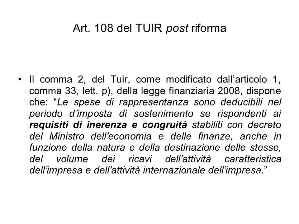 Art. 108 del TUIR post riforma Il comma 2, del Tuir, come modificato dallarticolo 1, comma 33, lett. p), della legge finanziaria 2008, dispone che: Le