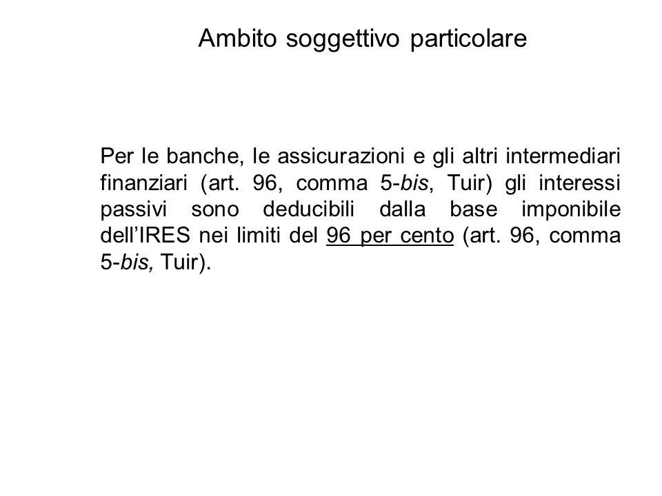 Ambito soggettivo particolare Per le banche, le assicurazioni e gli altri intermediari finanziari (art.