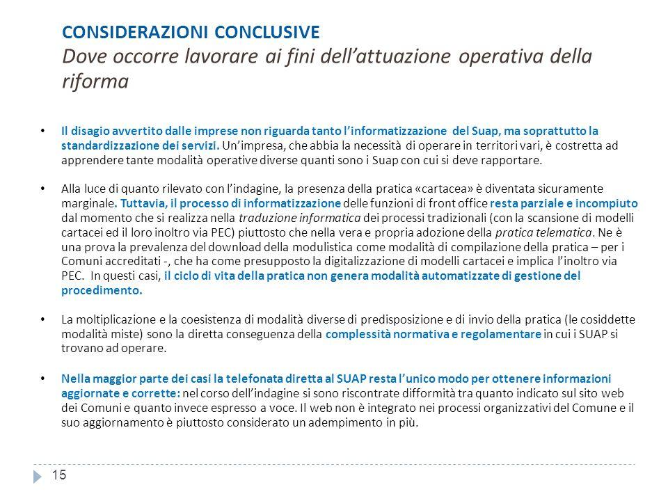 15 Il disagio avvertito dalle imprese non riguarda tanto linformatizzazione del Suap, ma soprattutto la standardizzazione dei servizi.