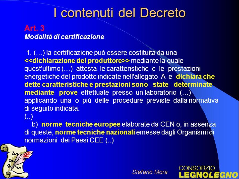 I contenuti del Decreto Stefano Mora Art.3 Modalità di certificazione 1.
