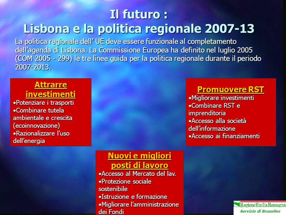 Servizio di Bruxelles La politica regionale dell UE deve essere funzionale al completamento dellagenda di Lisbona.