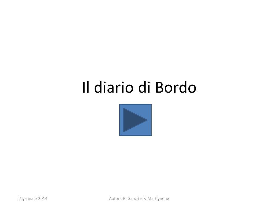 Il diario di Bordo 27 gennaio 2014Autori: R. Garuti e F. Martignone