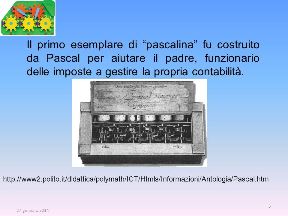 Il primo esemplare di pascalina fu costruito da Pascal per aiutare il padre, funzionario delle imposte a gestire la propria contabilità. 27 gennaio 20