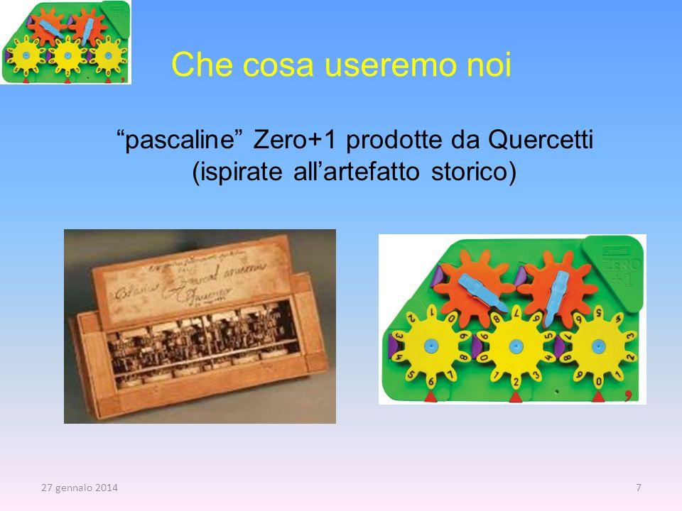 Che cosa useremo noi pascaline Zero+1 prodotte da Quercetti (ispirate allartefatto storico) 27 gennaio 20147