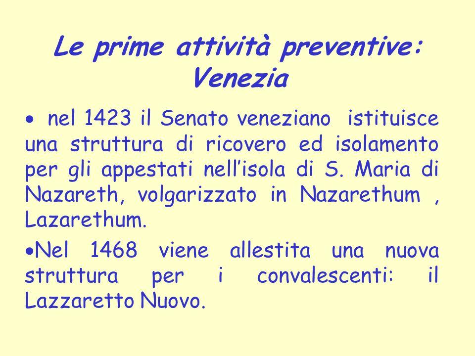 Le prime attività preventive: Venezia nel 1423 il Senato veneziano istituisce una struttura di ricovero ed isolamento per gli appestati nellisola di S