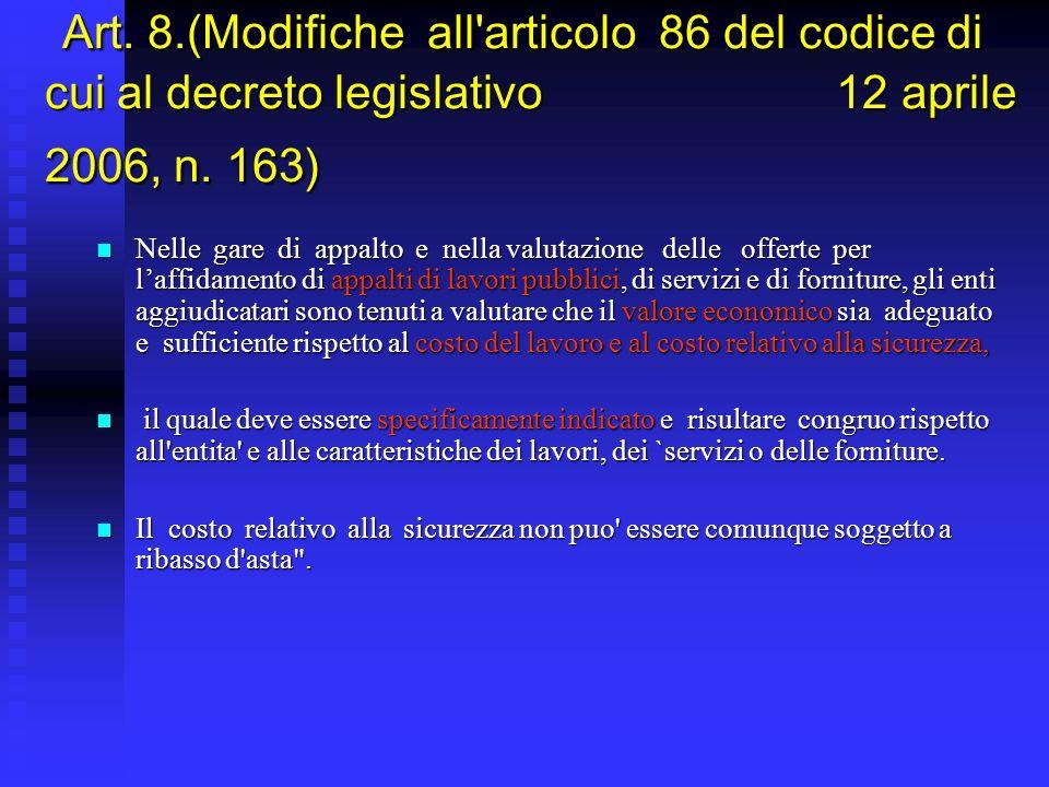 Art. 8.(Modifiche all articolo 86 del codice di cui al decreto legislativo 12 aprile 2006, n.