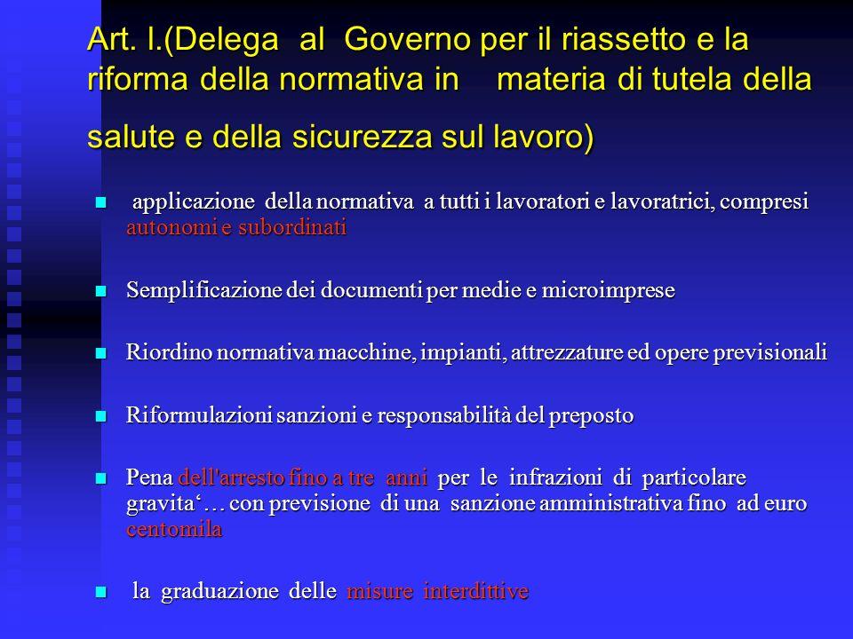 Art. l.(Delega al Governo per il riassetto e la riforma della normativa in materia di tutela della salute e della sicurezza sul lavoro) applicazione d