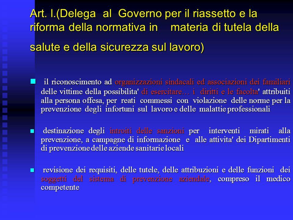 Art. l.(Delega al Governo per il riassetto e la riforma della normativa in materia di tutela della salute e della sicurezza sul lavoro) il riconoscime