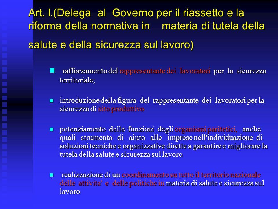 Art. l.(Delega al Governo per il riassetto e la riforma della normativa in materia di tutela della salute e della sicurezza sul lavoro) rafforzamento