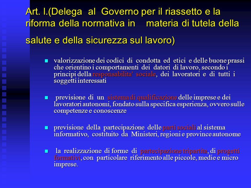 Art. l.(Delega al Governo per il riassetto e la riforma della normativa in materia di tutela della salute e della sicurezza sul lavoro) valorizzazione