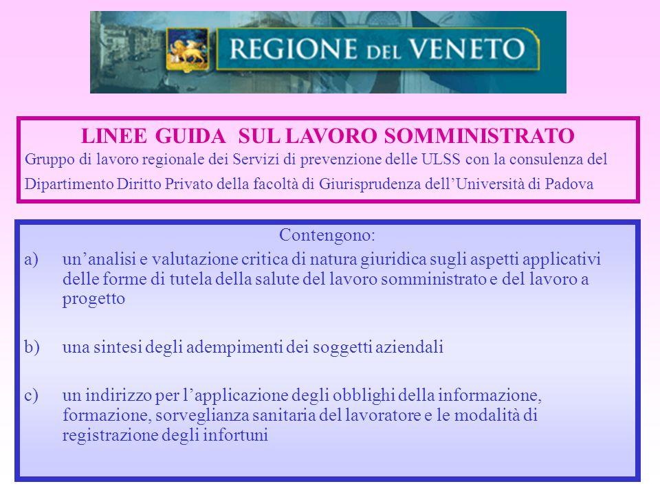 Contengono: a)unanalisi e valutazione critica di natura giuridica sugli aspetti applicativi delle forme di tutela della salute del lavoro somministrat
