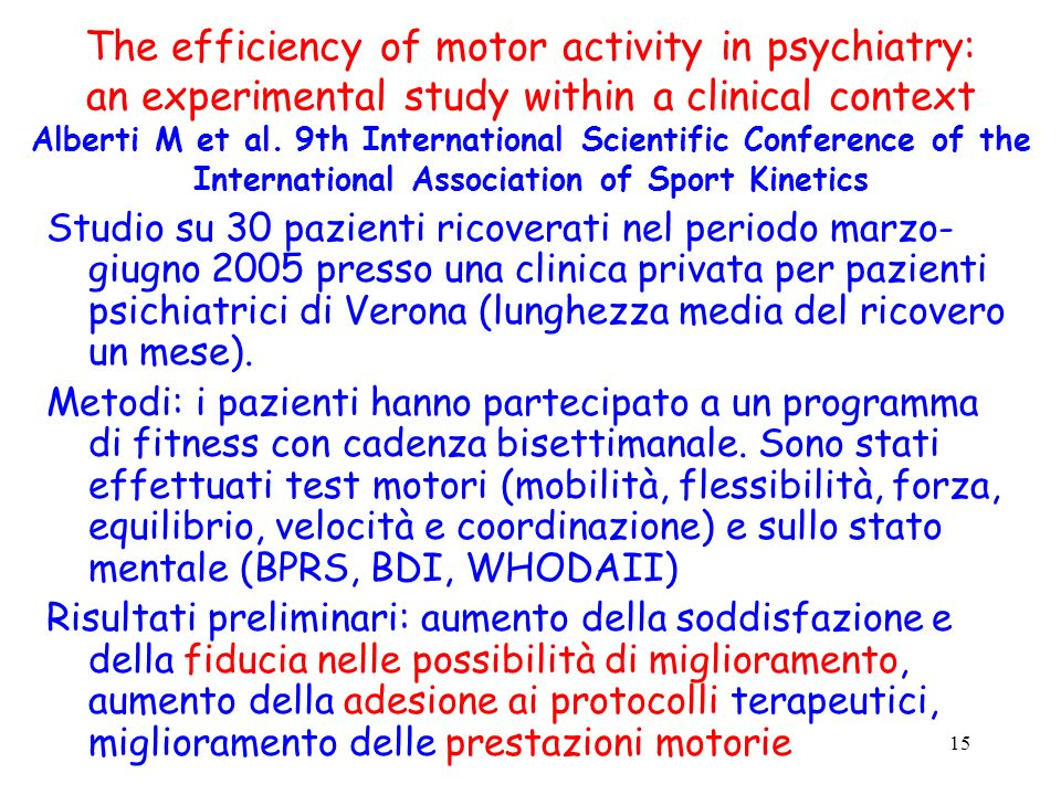15 The efficiency of motor activity in psychiatry: an experimental study within a clinical context Alberti M et al.