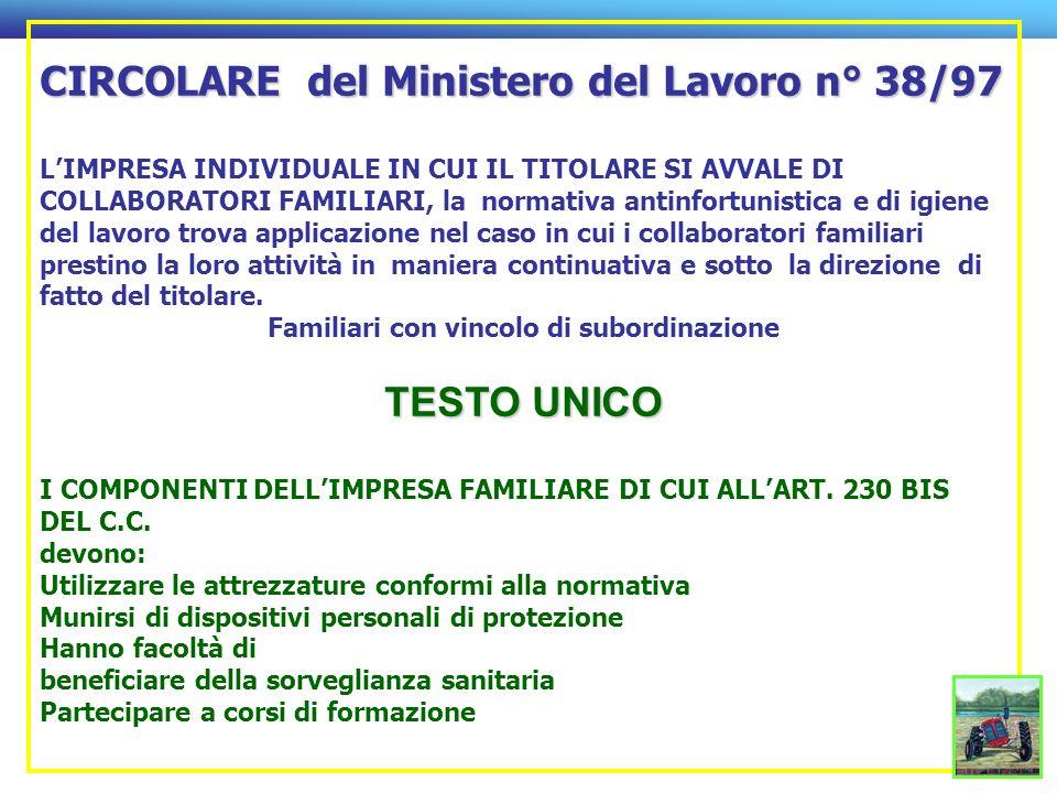 CIRCOLARE del Ministero del Lavoro n° 38/97 LIMPRESA INDIVIDUALE IN CUI IL TITOLARE SI AVVALE DI COLLABORATORI FAMILIARI, la normativa antinfortunisti
