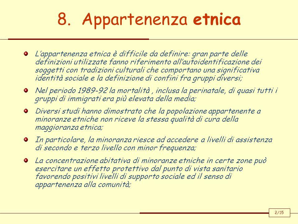 8. Appartenenza etnica Lappartenenza etnica è difficile da definire: gran parte delle definizioni utilizzate fanno riferimento allautoidentificazione