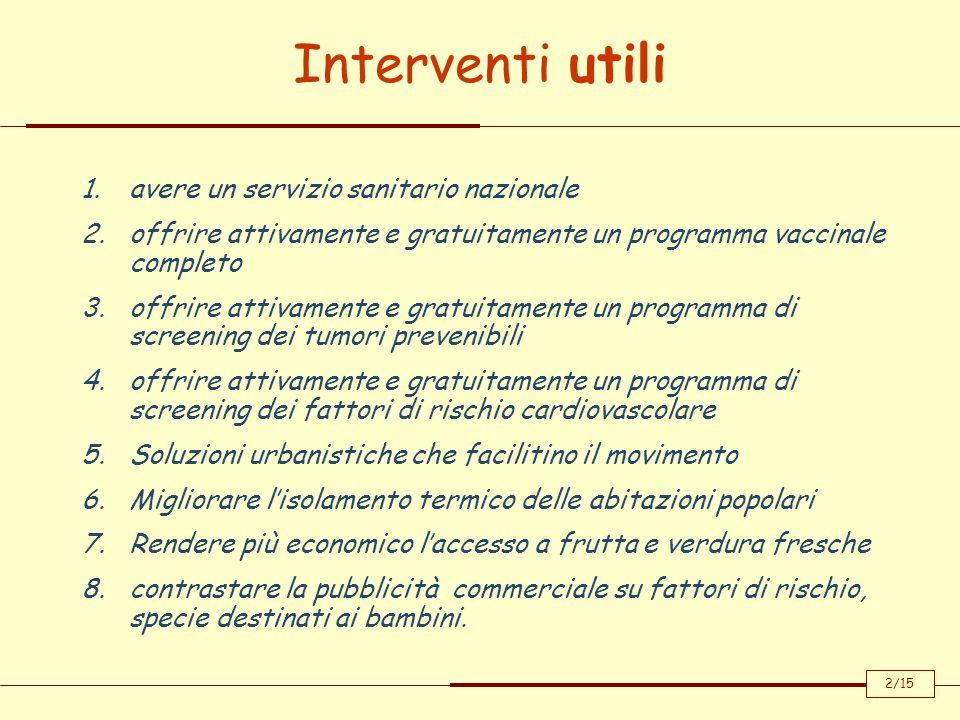 Interventi utili 1.avere un servizio sanitario nazionale 2.offrire attivamente e gratuitamente un programma vaccinale completo 3.offrire attivamente e